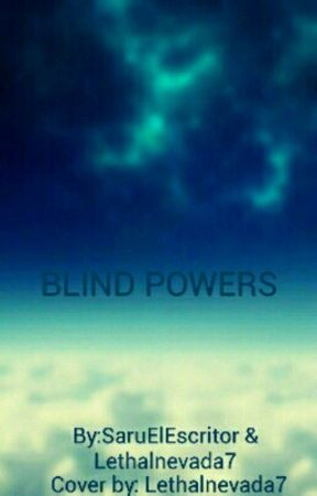 Blind Powers by SaruElEscritor