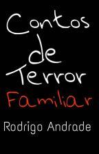 Contos de terror familiar by RodrigoSavhoya