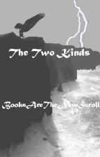The Two Kinds (a Maximum Ride and Percy Jackson crossover) by BooksAreTheNewScroll