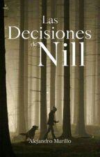 Las decisiones de Nill (Libro Juego en proceso, actualizo lo más pronto posible) by AlejandroMurillo42