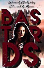 Bastards ♛ ||The Originals & Reign|| by SmileyKary