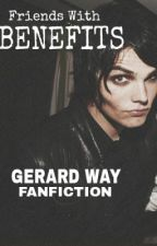 Friends With Benefits (Gerard Way FanFiction) by Party_Posion-KillJoy