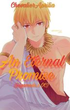 You Are Mine (Gilgamesh x OC)  by ChevalierAprilia