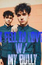 I Fell in Love w/ My Bully by dobrextwins