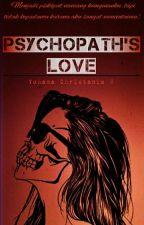 PSYCHOPATH'S LOVE by yohanacs123