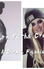 When Paths Cross *A Clexa FanFic* by FanFicLover2_3