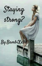 Staying Strong? (NL) by BambiXx99