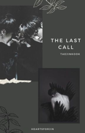 the last call » taejinkook by HeartsForJin