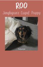 Roo: Jonghyun's Cupid Puppy | JongKey + Roo • fanfic | by ShaBy_56