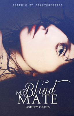 My Blind Mate <3 [Editing]