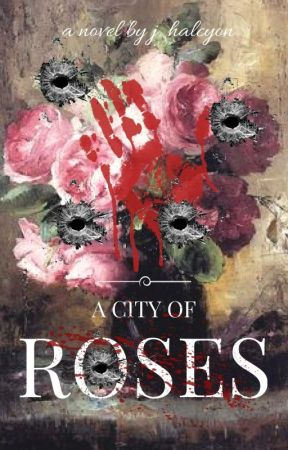 A City of Roses (Regular Updates) by softpetrichor