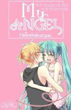 [Fanfic] MiLen - My Angel by Heinehakuryuu