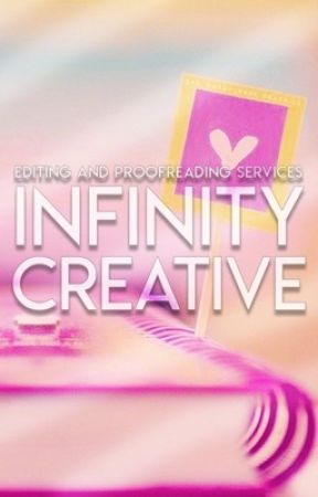 Infinity Creative ➽ EDITING/PROOFREADING by sad_masquerade