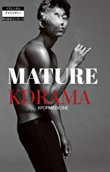 Mature Kdrama (18+) - Kpop Medicine - Wattpad