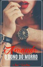 Amando o dono do morro by AnaCarolina180524