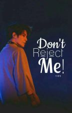 Don't Reject Me! || Lee Taeyong  by ijustGotSeven