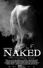Half Naked (Book TWO) by xSohailakhaled