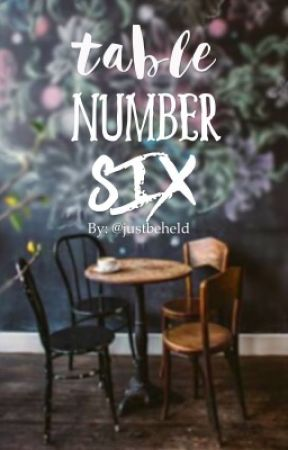 Table Number Six by justbeheld