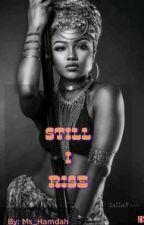 Still I Rise by Ms_hamdah
