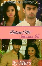 Believe Me(swasan ss)[Completed] by mars_111