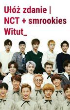 Ułóż zdanie | NCT + smrookies by Witut_