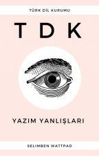 Yazım Yanlışları (TDK) by selimben