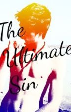 The Ultimate Sin (BoyXBoy) by lilvampirequeen00