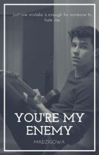 You're my enemy    Shawn Mendes by Madzigowa