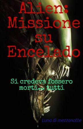 Alien: Missione su Encelado by Luna-Di-Mezzanotte