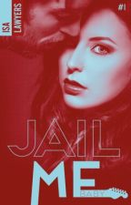 JAIL ME if you can  by IsaLawyers