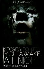Stories to Keep You Awake at Night by HPisloife