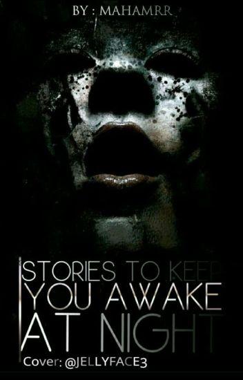 Stories to Keep You Awake at Night