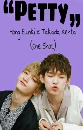 Petty | RAINZ - Hong Eunki x JBJ - Takada Kenta (One Shot) | Produce 101 Season2 by HopexHopie