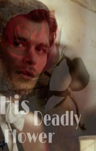 His Deadly Flower (Klaus Mikealson Love Story)