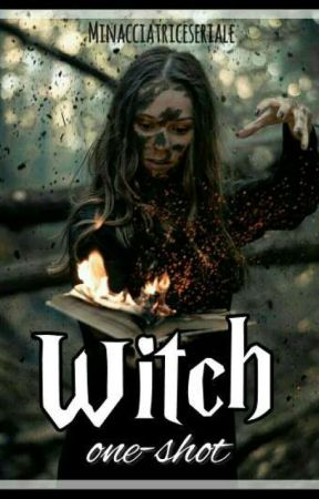 witch~ one-shot by Minacciatriceseriale