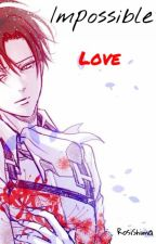 -Impossible Love- (Levi x Eren) by RosiShima