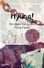 «° KookGa °» Hyung ! Em Muốn Giống Như Trong Fanfic ! by KookGi_JKSG
