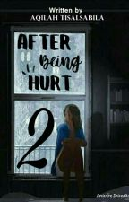 After Being Hurt 2 [Segera Di Novelkan] by aqilahbila02
