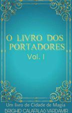 O livro dos portadores - Livro extra de Cidade de Magia by LuanaBastosAraujo