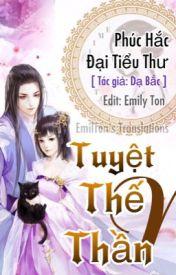 Đọc Truyện Tuyệt Thế Thần Y: Phúc Hắc Đại Tiểu Thư [Edit] - Emily Ton