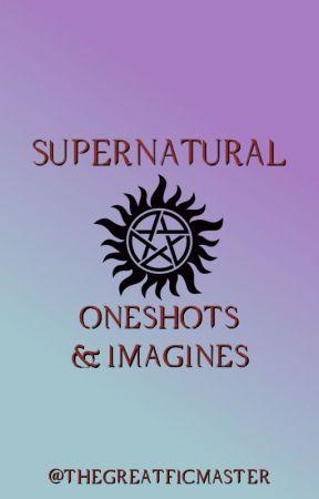 Supernatural Oneshots - Complete (Michael x Male Reader) - Wattpad