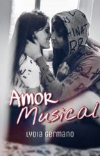 Amor Musical - finalizado✓ by Lydia_Germano