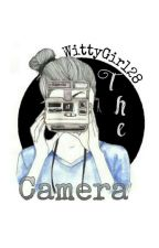 The Camera (On Going) by WittyGirl28