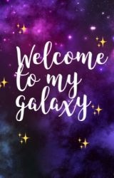 ✨Welcome to my galaxy ✨ by coolgalaxystar
