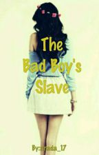 The Bad Boy's Slave by nicole_bebeeeee