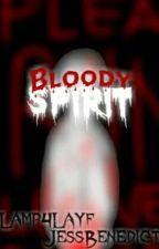 BLOODY SPIRIT (tagalog)  by Lamp4Layf