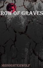Row of graves by BlackMidnightWolf