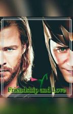 Friendship and Love [COMPLETED]  by Lokis_ice_rose