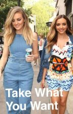 Take What You Want // Jerrie Fanfic by Reynurbekir