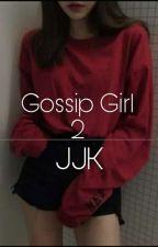 Gossip Girl 2 ♤ JJK by Yapnisgood